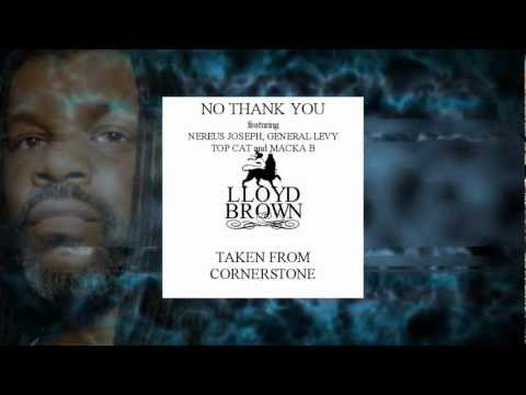 Lloyd Brown - No Thank You feat. General Levy, Nereus Joseph, Top Cat and Macka B