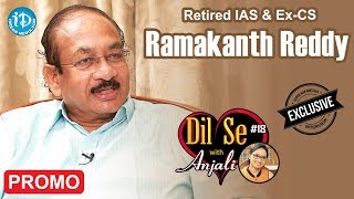 Retired IAS & Ex-CS Ramakanth Reddy Exclusive Interview - Promo    Dil Se With Anjali #18 - IDREAMMOVIES