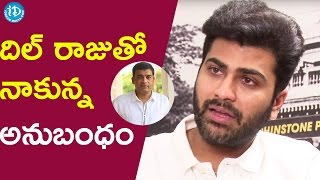 Sharwanand About Dil Raju || Talking Movies with iDream - IDREAMMOVIES
