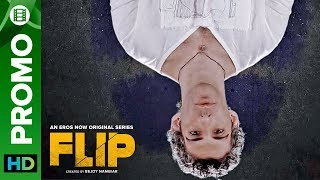 Are You Ready For This Flip? | FLIP | Eros Now Original | All Episodes Streaming Now - EROSENTERTAINMENT