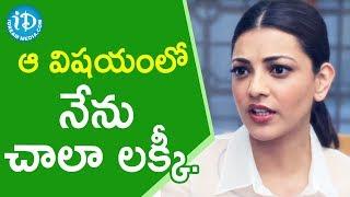 ఆ విషయంలో నేను చాలా లక్కీ. - Actress Kajal Aggarwal || Talking Movies With iDream - IDREAMMOVIES