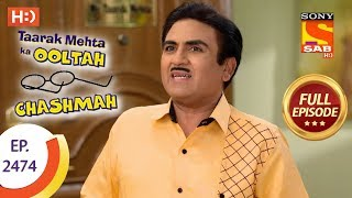 Taarak Mehta Ka Ooltah Chashmah - Ep 2474 - Full Episode - 24th May, 2018 - SABTV