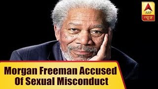 Morgan Freeman Accused Of Sexual Misconduct - ABPNEWSTV