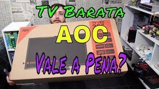 TV Barata da AOC 32 Polegadas LED - Vale a Pena? Unboxing e Review - LED32D1352