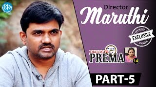 Director Maruthi Exclusive Interview Part 5 || Dialogue With Prema || Celebration Of Life - IDREAMMOVIES