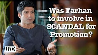 Was Farhan to involve in SCANDAL for film Promotion? - IANSLIVE