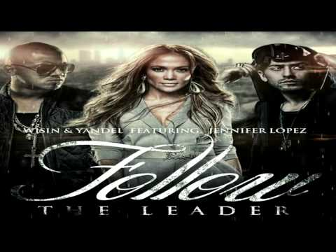 Wisin &amp; Yandel Ft. Jennifer Lopez - Follow The Leader (New Music 2012)