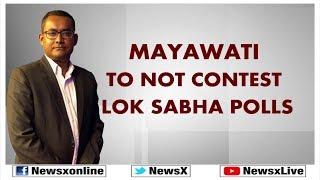 BSP chief Mayawati will not contest Lok Sabha election 2019 - NEWSXLIVE