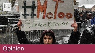 Understanding the #MeToo phenomenon - FINANCIALTIMESVIDEOS