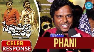 Snehamera Jeevitham Celebrity Response - Phani || Siva Balaji || Rajeev Kanakala - IDREAMMOVIES