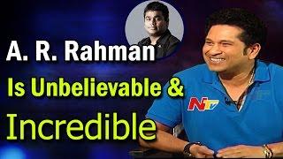 AR Rahman is Unbelievable & Incredible || NTV - NTVTELUGUHD