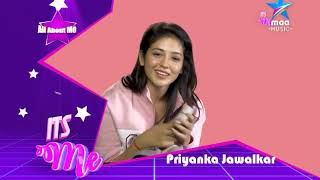 #ItsME with Priyanka Jawalkar - Part 4 - MAAMUSIC