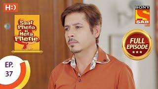 Saat Phero Ki Hera Pherie - Ep 36 - Full Episode - 18th April, 2018 - SABTV