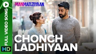 Chonch Ladhiyaan | Full Video Song | Manmarziyaan | Amit Trivedi, Shellee | Abhishek, Taapsee - EROSENTERTAINMENT