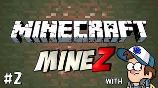 Minecraft MineZ - Zombie Survival #2 - I've got a team!