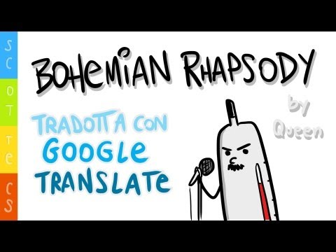 Bohemian Rhapsody tradotta in ITALIANO con Google Translate - Scottecs Parody Cartoons