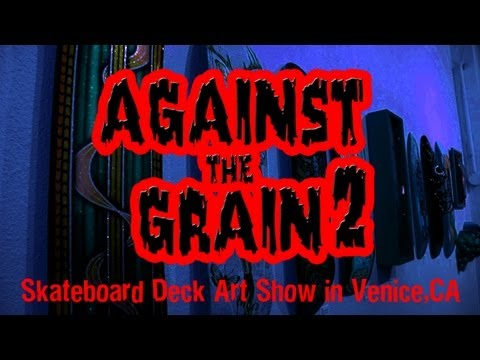 Against the Grain 2 at The Gasoline Gallery in Venice,CA