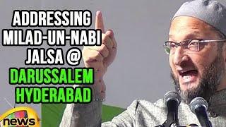 Asaduddin Owaisi Addressing Milad-Un-Nabi Jalsa At Darussalem Hyderabad | Mango News - MANGONEWS