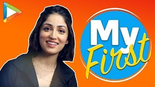 Yami Gautam Tells Us About Her First Times - HUNGAMA