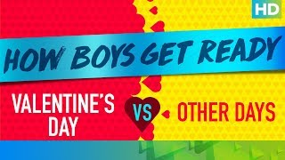 How Boys Get Ready On Valentine's Day Vs. Other Days - EROSENTERTAINMENT