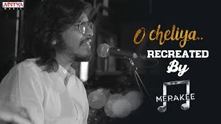 A Beautiful Classic O CHELIYA Recreated by Merakee |  A R Rahman - ADITYAMUSIC