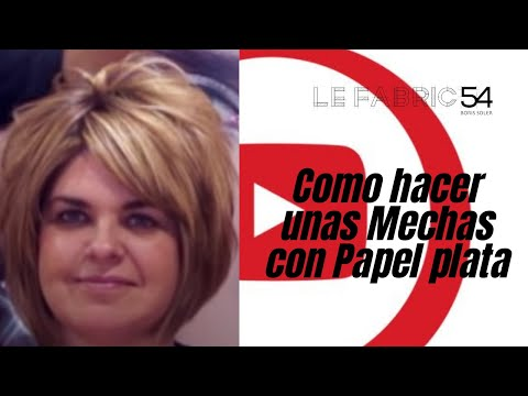 Como hacer unas Mechas con Papel plata  - How to make Highlights
