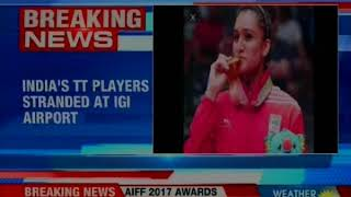 India's Table Tennis players stranded at IGI Airport; denied boarding the flight to Melbourne - NEWSXLIVE