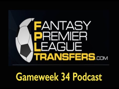 Gameweek 34 Podcast