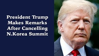 President Trump Makes Remarks After Cancelling N. Korea Summit - VOAVIDEO