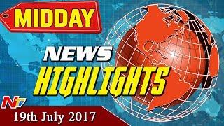Mid Day News Highlights || 19th July 2017 || NTV - NTVTELUGUHD