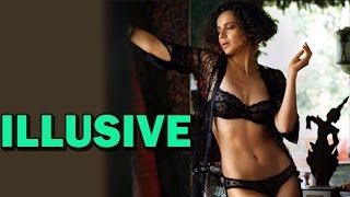 Kangna Ranaut wants to be ILLUSIVE | Bollywood News