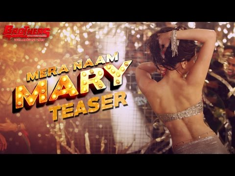 Brothers - Mera Naam Mary song teaser