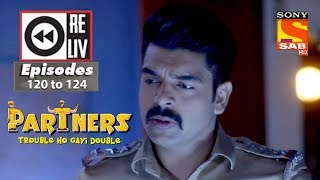 Weekly Reliv - Partners Trouble Ho Gayi Double - 14th May to 18th May 2018 - Episode 120 to 124 - SABTV
