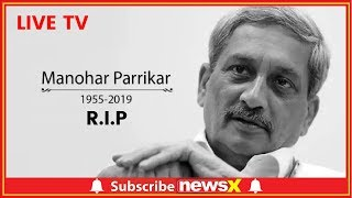 LIVE: Goa Chief Minister Manohar Parrikar Dies At 63, President Condoles Goa Chief Minister's Death - NEWSXLIVE