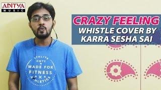 Crazy Feeling Whistle Cover By Karra Sesha Sai - ADITYAMUSIC