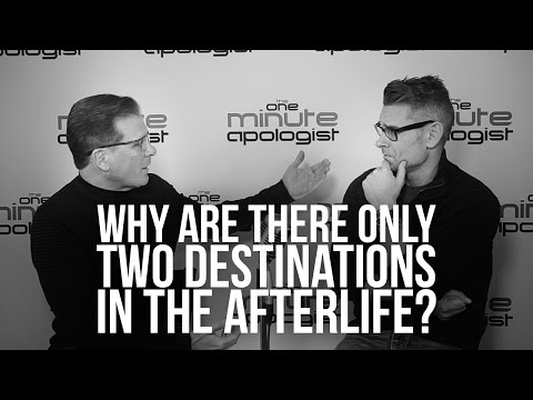 950. Why Are There Only Two Destinations In The Afterlife?