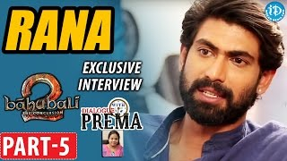 Baahubali Rana Daggubati Interview Part #5 || #BhallalaDeva || Dialogue With Prema || #Baahubali2 - IDREAMMOVIES