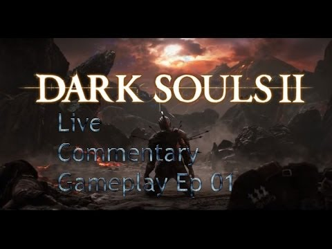 Dark Souls 2 gameplay(Live Commentary) w/jagr pt 1: So it Begins Early