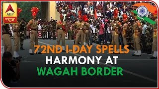 ABP News LIVE | 72nd Independence Day Spells Harmony At Wagah Border - ABPNEWSTV