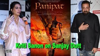 Kriti Sanon on working with Sanjay Dutt in 'Panipat' - BOLLYWOODCOUNTRY
