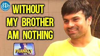 Without My Brother Am Nothing - Ashwin Babu || Talking Movies with iDream - IDREAMMOVIES