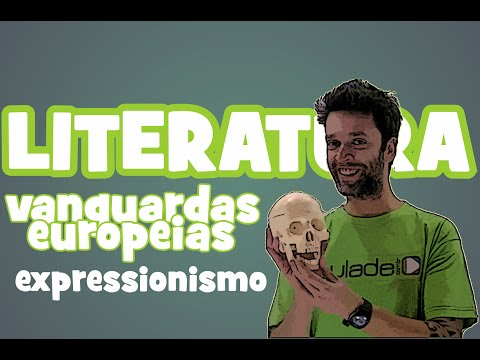 Literatura - Vanguardas Europeias: Expressionismo