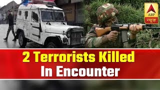 During search operation, 2 terrorists killed in encounter in J&K's Anantnag - ABPNEWSTV