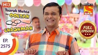 Taarak Mehta Ka Ooltah Chashmah - Ep 2575 - Full Episode - 12th October, 2018 - SABTV