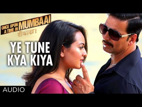 Ye Tune Kya Kiya Full Song (Audio) Once upon A Time In Mumbaai Dobara | Akshay Kumar, Sonakshi Sinha