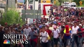 Migrant Caravan Continues Amid Political Firestorm | NBC Nightly News - NBCNEWS