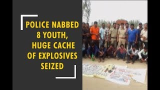 Police nabbed 8 youth, huge cache of explosives recovered - ZEENEWS