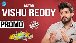 Actor Vishu Reddy Exclusive Interview - Promo || Anchor Komali Tho Kaburlu #21 - IDREAMMOVIES