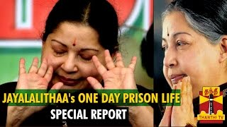 "Special Report On ""Jayalalithaa's One Day Prison Life"""