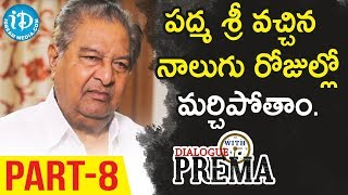 Kaikala Satyanarayana Exclusive Interview Part #8 || Dialogue With Prema || Celebration Of Life - IDREAMMOVIES